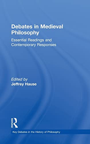 9780415505413: Debates in Medieval Philosophy: Essential Readings and Contemporary Responses (Key Debates in the History of Philosophy)