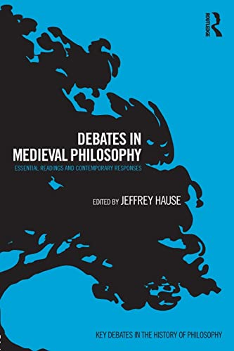 9780415505420: Debates in Medieval Philosophy: Essential Readings and Contemporary Responses (Key Debates in the History of Philosophy)
