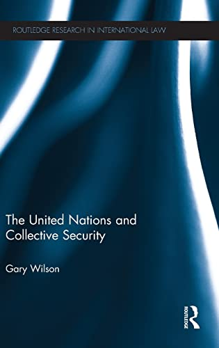 9780415505895: The United Nations and Collective Security (Routledge Research in International Law)