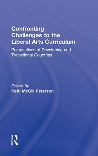 9780415506052: Confronting Challenges to the Liberal Arts Curriculum: Perspectives of Developing and Transitional Countries