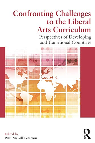 9780415506069: Confronting Challenges to the Liberal Arts Curriculum: Perspectives of Developing and Transitional Countries