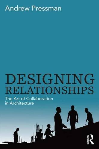 9780415506274: Designing Relationships: The Art of Collaboration in Architecture