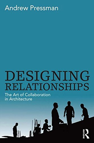 9780415506281: Designing Relationships: The Art of Collaboration in Architecture