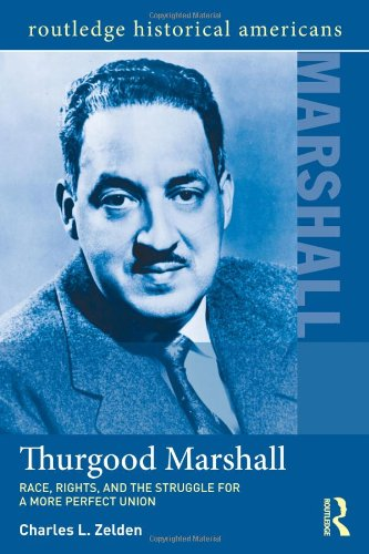 9780415506427: Thurgood Marshall: Race, Rights, and the Struggle for a More Perfect Union (Routledge Historical Americans)