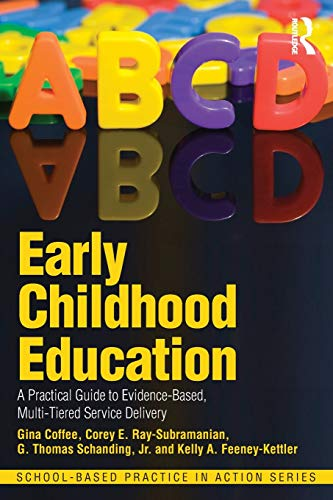 Early Childhood Education: A Practical Guide to: Coffee, Gina; Ray-Subramanian,