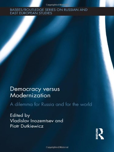 9780415506649: Democracy versus Modernization: A Dilemma for Russia and for the World (BASEES/Routledge Series on Russian and East European Studies)
