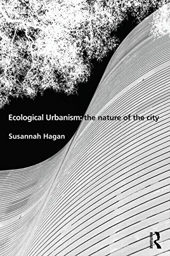 9780415506670: Ecological Urbanism: The Nature of the City