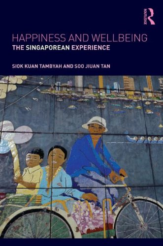 9780415506724: Happiness and Wellbeing: The Singaporean Experience
