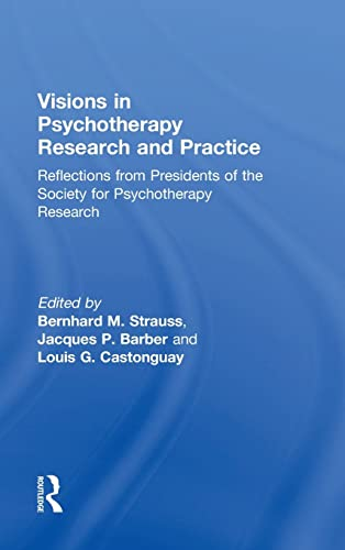 9780415506793: Visions in Psychotherapy Research and Practice: Reflections from Presidents of the Society for Psychotherapy Research