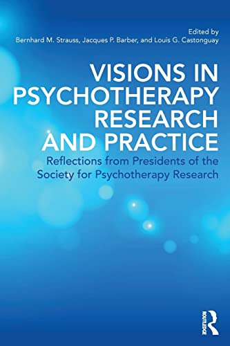 Visions in Psychotherapy Research and Practice: Reflections from Presidents of the Society for ...