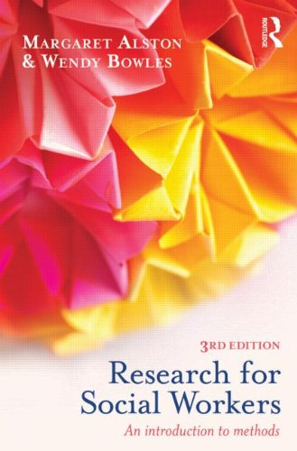 Research for Social Workers: An Introduction to Methods: Alston, Margaret; Bowles, Wendy