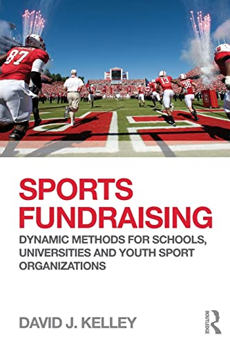 9780415507196: Sports Fundraising: Dynamic Methods for Schools, Universities and Youth Sport Organizations