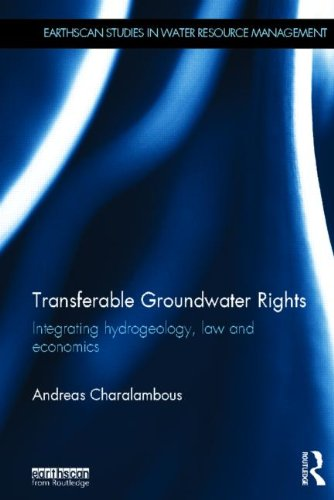 9780415507240: Transferable Groundwater Rights: Integrating Hydrogeology, Law and Economics (Earthscan Studies in Water Resource Management)
