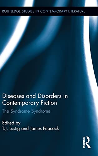 9780415507400: Diseases and Disorders in Contemporary Fiction: The Syndrome Syndrome (Routledge Studies in Contemporary Literature)