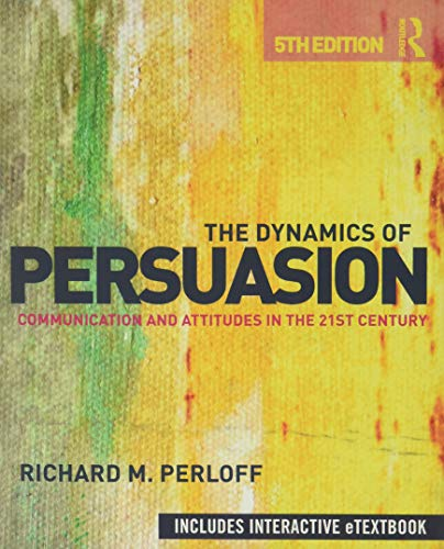 9780415507424: The Dynamics of Persuasion: Communication and Attitudes in the 21st Century (Routledge Communication Series)