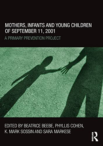 9780415507790: Mothers, Infants and Young Children of September 11, 2001: A Primary Prevention Project