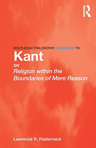 9780415507868: Routledge Philosophy Guidebook to Kant on Religion within the Boundaries of Mere Reason (Routledge Philosophy GuideBooks)