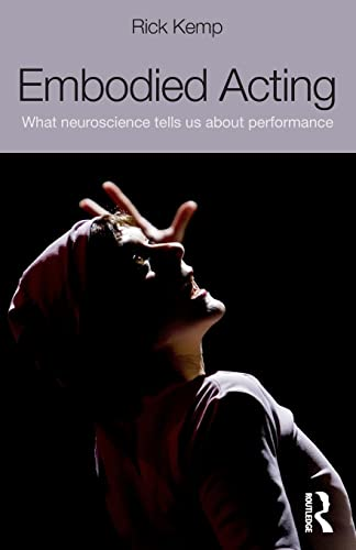 9780415507882: Embodied Acting: What Neuroscience Tells Us About Performance