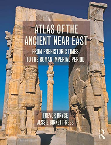 9780415508018: Atlas of the Ancient Near East: From Prehistoric Times to the Roman Imperial Period