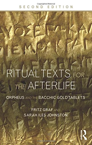 9780415508025: Ritual Texts for the Afterlife: Orpheus and the Bacchic Gold Tablets
