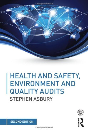 Health and Safety, Environment and Quality Audits: A risk-based approach: Asbury, Stephen