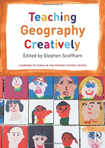 Teaching History Creatively (Learning to Teach in the Primary School Series)
