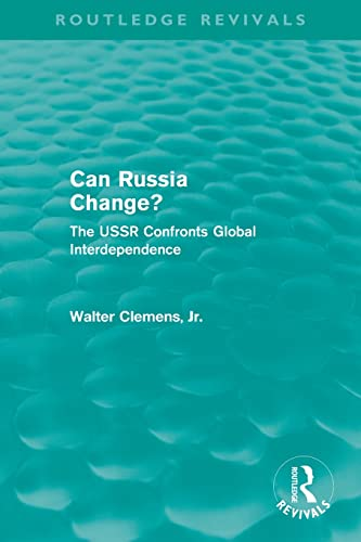 9780415508261: Can Russia Change? (Routledge Revivals): The USSR Confronts Global Interdependence