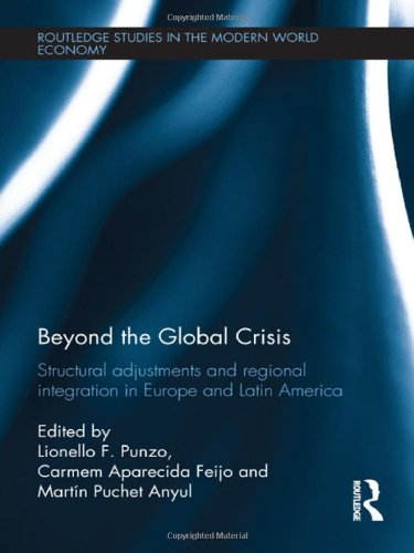 9780415508476: Beyond the Global Crisis: Structural Adjustments and Regional Integration in Europe and Latin America (Routledge Studies in the Modern World Economy)