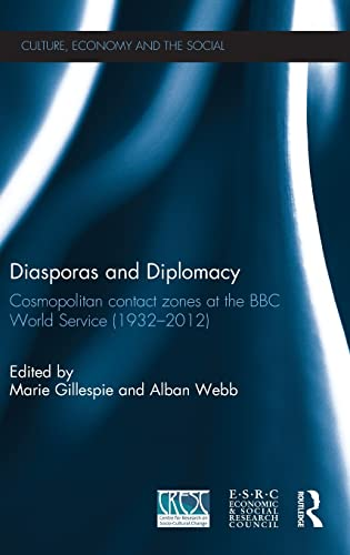 9780415508803: Diasporas and Diplomacy: Cosmopolitan contact zones at the BBC World Service (1932-2012)