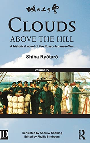 Clouds Above the Hill: Volume 4: A Historical Novel of the Russo-Japanese War (Hardback): Shiba ...