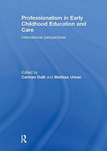 9780415508926: Professionalism in Early Childhood Education and Care: International Perspectives
