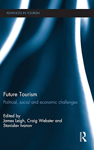 9780415509022: Future Tourism: Political, Social and Economic Challenges (Advances in Tourism)