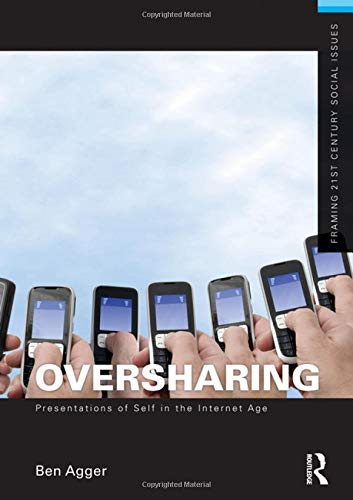 9780415509121: Oversharing:  Presentations of Self in the Internet Age