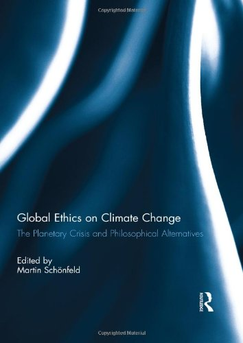 9780415509183: Global Ethics on Climate Change: The Planetary Crisis and Philosophical Alternatives