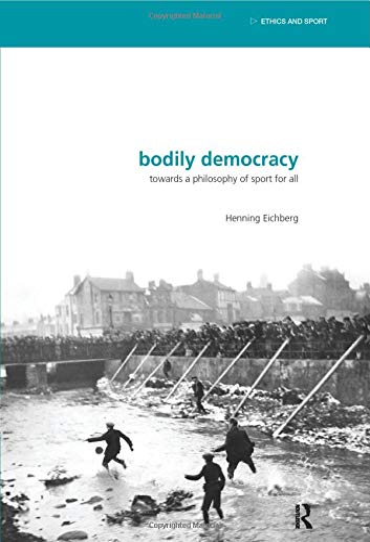 9780415509435: Bodily Democracy (Etics and Sport)