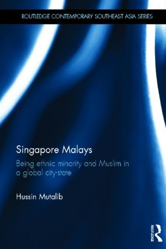 9780415509633: Singapore Malays: Being Ethnic Minority and Muslim in a Global City-State (Routledge Contemporary Southeast Asia Series)