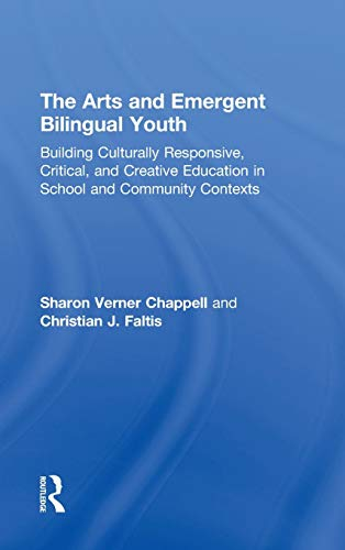 9780415509732: The Arts and Emergent Bilingual Youth: Building Culturally Responsive, Critical and Creative Education in School and Community Contexts
