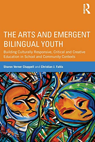 9780415509749: The Arts and Emergent Bilingual Youth: Building Culturally Responsive, Critical and Creative Education in School and Community Contexts