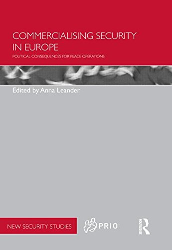 9780415509886: Commercialising Security in Europe: Political Consequences for Peace Operations (PRIO New Security Studies)