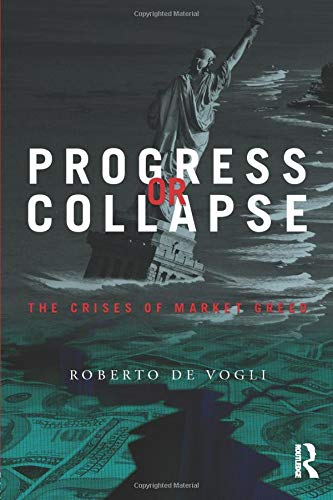 9780415510189: Progress or Collapse: The Crises of Market Greed