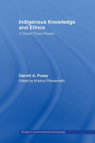 9780415511216: Indigenous Knowledge and Ethics (Studies in Environmental Anthropology)