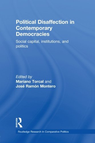 9780415511384: Political Disaffection in Contemporary Democracies: Social Capital, Institutions and Politics (Routledge Research in Comparative Politics)