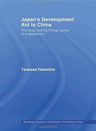 9780415511469: Japan's Development Aid to China (Routledge Studies in the Growth Economies of Asia)