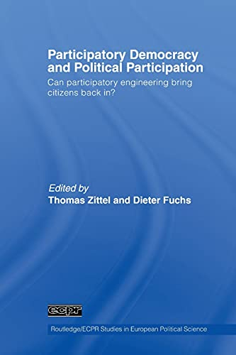 9780415511605: Participatory Democracy and Political Participation: Can Participatory Engineering Bring Citizens Back In? (Routledge/ECPR Studies in European Political Science)