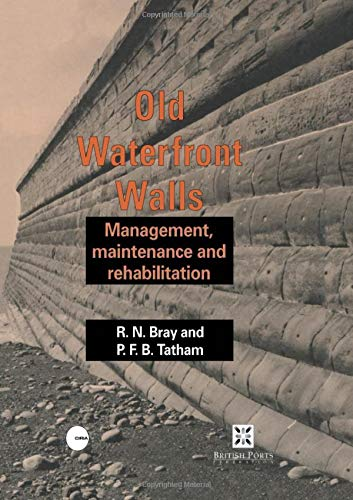 9780415511919: Old Waterfront Walls: Management, maintenance and rehabilitation