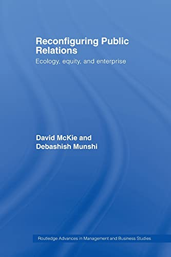 9780415512497: Reconfiguring Public Relations: Ecology, Equity and Enterprise (Routledge Advances in Management and Business Studies)