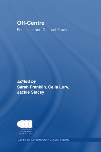 9780415512565: Off-Centre: Feminism and Cultural Studies