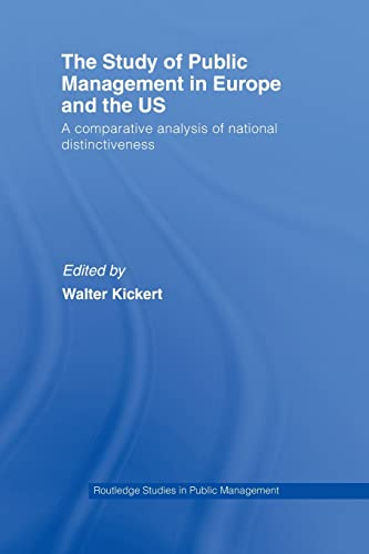 9780415512718: The Study of Public Management in Europe and the US: A Compearative Analysis of National Distinctiveness (Routledge Critical Studies in Public Management)