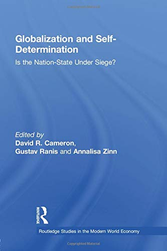 9780415512749: Globalization and Self-Determination: Is the Nation-State Under Siege? (Routledge Studies in the Modern World Economy)