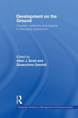 9780415512763: Development on the Ground: Clusters, Networks and Regions in Emerging Economies